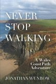 Never Stop Walking - A Wales Coast Path Adventure