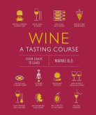 Wine a Tasting Course: From Grape to Glass