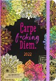 2022 Carpe F*cking Diem Weekly Planner (16-Month Engagement Calendar)