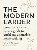 The Modern Larder: From Anchovies to Yuzu, a Guide to Artful and Attainable Home Cooking