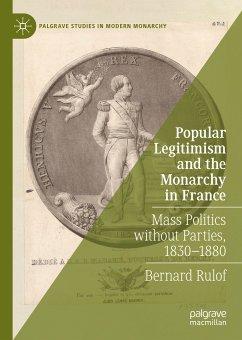 Popular Legitimism and the Monarchy in France (eBook, PDF) - Rulof, Bernard
