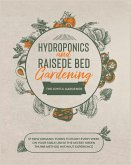 Hydroponics and Raised Bed Gardening: 57 New Organic Food to Enjoy Every Week on your Table using The Secret Green Thumb Method without Experience