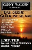 Das große Glück ist so nah: Lesefutter - Romane und Erzählungen großer Autoren (eBook, ePUB)