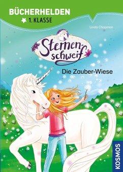 Sternenschweif, Bücherhelden 1. Klasse, Die Zauber-Wiese (eBook, PDF) - Chapman, Linda