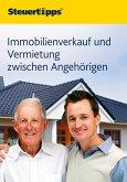 Immobilienverkauf und Vermietung zwischen Angehörigen (eBook, ePUB)