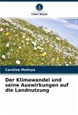 Der Klimawandel und seine Auswirkungen auf die Landnutzung