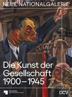 Die Kunst der Gesellschaft 1900-1945 - Scholz, Dieter;Hiebert Grun, Irina