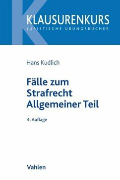 Fälle zum Strafrecht Allgemeiner Teil - Kudlich, Hans