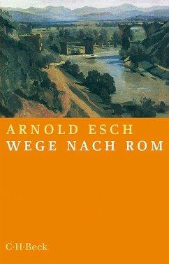 Wege nach Rom - Esch, Arnold