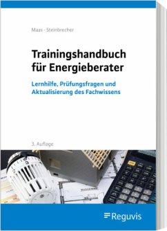 Trainingshandbuch für Energieberater - Maas, Anton;Steinbrecher, Jutta