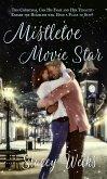 Mistletoe Movie Star (eBook, ePUB)