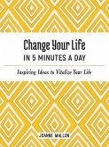 Change Your Life in 5 Minutes a Day (eBook, ePUB)