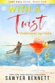 With a Twist - Undercover zur Liebe (Last Call Reihe, #4) (eBook, ePUB)