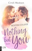 Boston College - Nothing but You (eBook, ePUB)