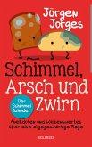 Schimmel, Arsch und Zwirn (eBook, ePUB)