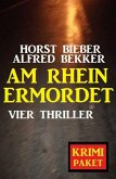 Am Rhein ermordet: Vier Thriller - Krimi Paket (eBook, ePUB)
