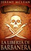 La libertà di Barbanera (I Viaggi della Queen Anne's Revenge, #1) (eBook, ePUB)