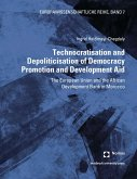 Technocratisation and Depoliticisation of Democracy Promotion and Development Aid (eBook, PDF)