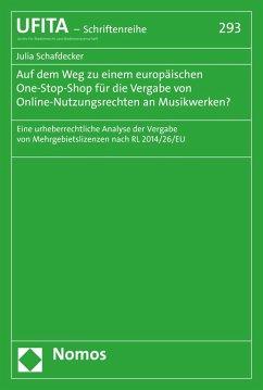 Auf dem Weg zu einem europäischen One-Stop-Shop für die Vergabe von Online-Nutzungsrechten an Musikwerken? (eBook, PDF) - Schafdecker, Julia