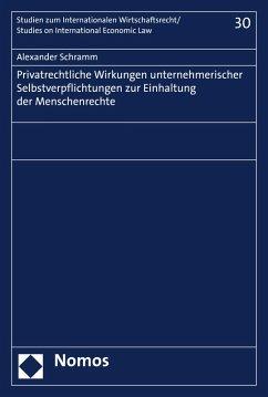 Privatrechtliche Wirkungen unternehmerischer Selbstverpflichtungen zur Einhaltung der Menschenrechte (eBook, PDF) - Schramm, Alexander