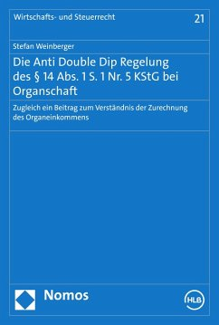 Die Anti Double Dip Regelung des § 14 Abs. 1 S. 1 Nr. 5 KStG bei Organschaft (eBook, PDF) - Weinberger, Stefan