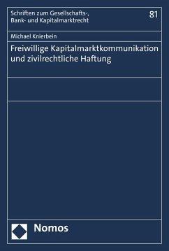 Freiwillige Kapitalmarktkommunikation und zivilrechtliche Haftung (eBook, PDF) - Knierbein, Michael