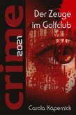 Crimetime - Der Zeuge im Golfclub (eBook, ePUB)