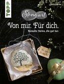 StoneArt - Von mir. Für dich. Bemalte Steine, die gut tun. Kleine Unikate, die lieben Menschen eine Botschaft übermitteln (eBook, ePUB)