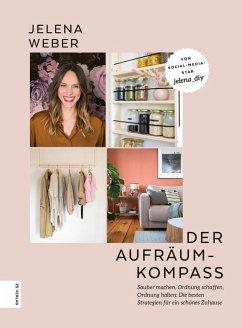 Der Aufräum-Kompass (eBook, ePUB) - Weber, Jelena