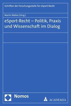 eSport-Recht - Politik, Praxis und Wissenschaft im Dialog (eBook, PDF)