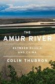 The Amur River (eBook, ePUB)