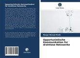 Opportunistische Kommunikation für drahtlose Netzwerke