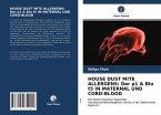 HOUSE DUST MITE ALLERGENS: Der p1 & Blo t5 IN MATERNAL UND CORD-BLOOD