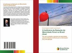 A Ineficácia da Redução da Maioridade Penal no Brasil Atual