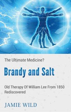Brandy and Salt - The Ultimate Medicine? - Wild, Jamie