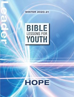 Bible Lessons for Youth Winter 2020-2021 Leader (eBook, ePUB) - Gossett, Tim; Hoelscher, Sally; Poteet, Michael S; Yates, Lee; Sansbury, Jason