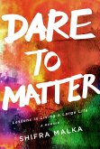 Dare to Matter: Lessons in Living a Large Life (eBook, ePUB)