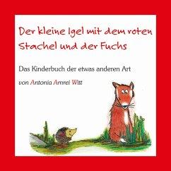 Der kleine Igel mit dem roten Stachel und der Fuchs (MP3-Download) - Witt, Antonia Amrei