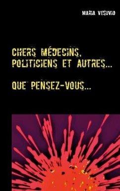 Chers médecins, politiciens et autres...