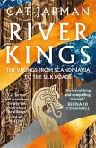 River Kings: A New History of Vikings from Scandinavia to the Silk Roads (eBook, ePUB)