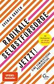 Radikale Selbstfürsorge. Jetzt! (eBook, ePUB)