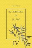 Buddhismus im Alltag IV (eBook, ePUB)