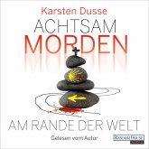 Achtsam morden am Rande der Welt / Achtsam morden Bd.3 (MP3-Download)