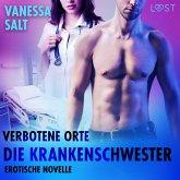 Verbotene Orte: Die Krankenschwester - Erotische Novelle (MP3-Download)