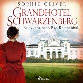 Grandhotel Schwarzenberg - Rückkehr nach Bad Reichenhall (MP3-Download)