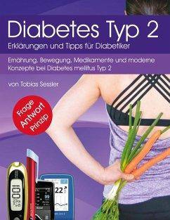 Diabetes Typ 2 - Erklärungen und Tipps für Diabetiker (eBook, ePUB)