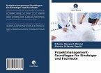 Projektmanagement-Grundlagen für Einsteiger und Fachleute