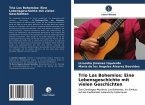 Trio Los Bohemios: Eine Lebensgeschichte mit vielen Geschichten