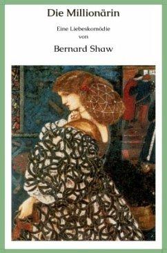 Die Millionärin - Shaw, Bernard