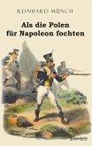 Als die Polen für Napoleon fochten